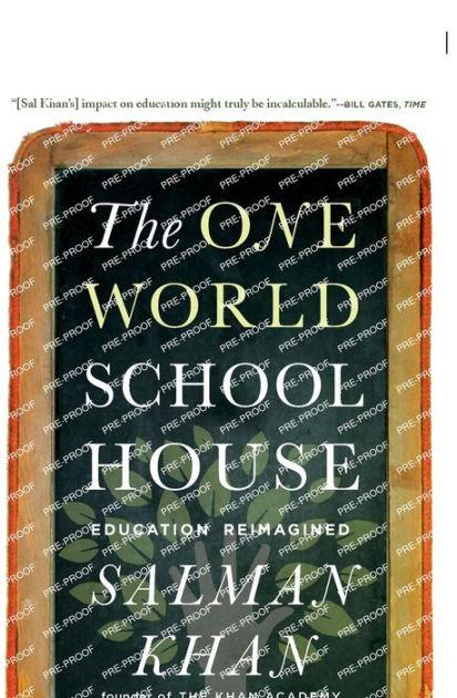 The One World Schoolhouse Education Reimagined by Salman Khan