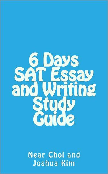 6 Days SAT Essay and Writing Study Guide by Near Choi, Paperback