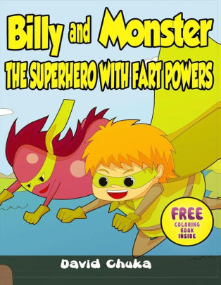Billy and Monster The Superhero with Fart Powers by David Chuka