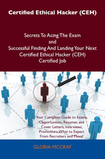 Certified Ethical Hacker (CEH) Secrets To Acing The Exam and