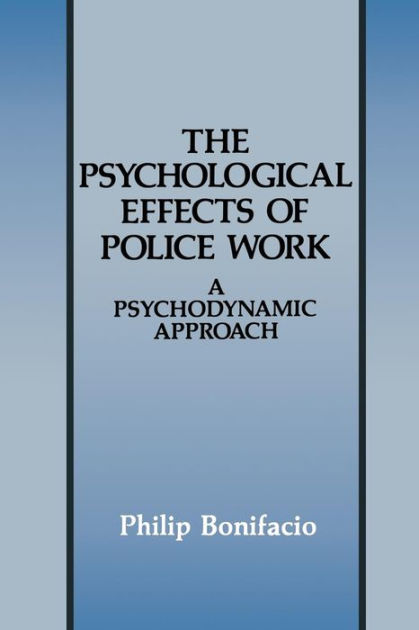 The Psychological Effects of Police Work A Psychodynamic Approach