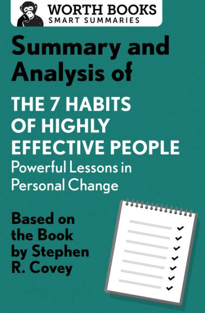 Summary and Analysis of 7 Habits of Highly Effective People - 7 habits of highly effective people summary