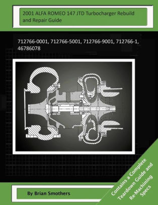 2001 ALFA ROMEO 147 JTD Turbocharger Rebuild and Repair Guide