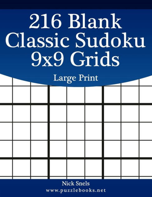216 Blank Classic Sudoku 9x9 Grids Large Print by Nick Snels