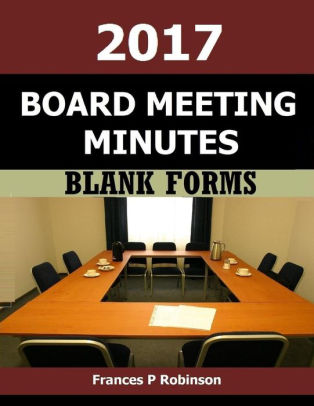 2017 Board Meeting Minutes Blank forms for Board Meeting Minutes in