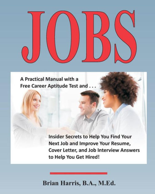 Jobs A Practical Manual with a Free Career Aptitude Test and
