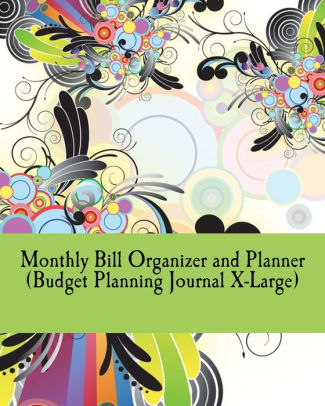 Monthly Bill Organizer and Planner (Budget Planning Journal X-Large - bill organizer