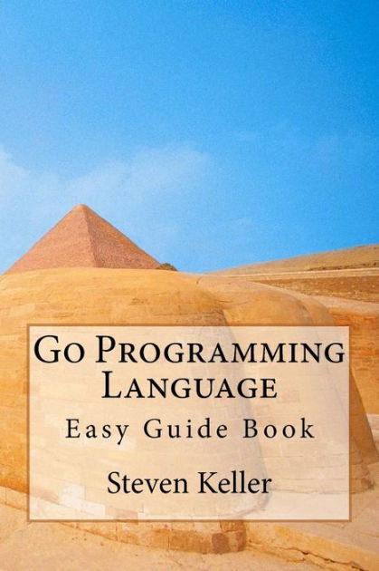Go Programming Language Easy Guide Book by Steven Keller, Paperback