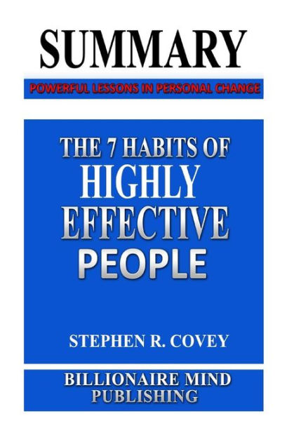 Summary The 7 Habits of Highly Effective People Powerful Lessons