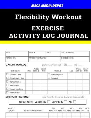 Flexibility Workout Exercise Activity Log Journal by Mega Media