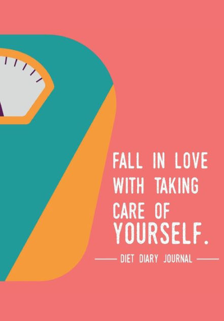 Diet diary journal - Fall in love with taking care of yourself