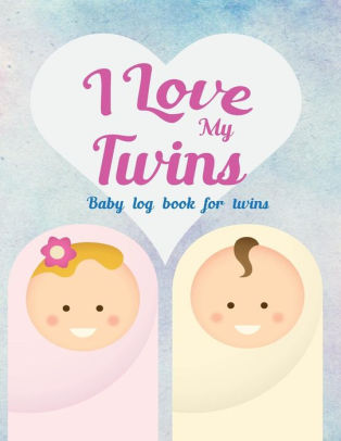 Baby log book for twins I Love My Twins Log Book For Boys And Girls