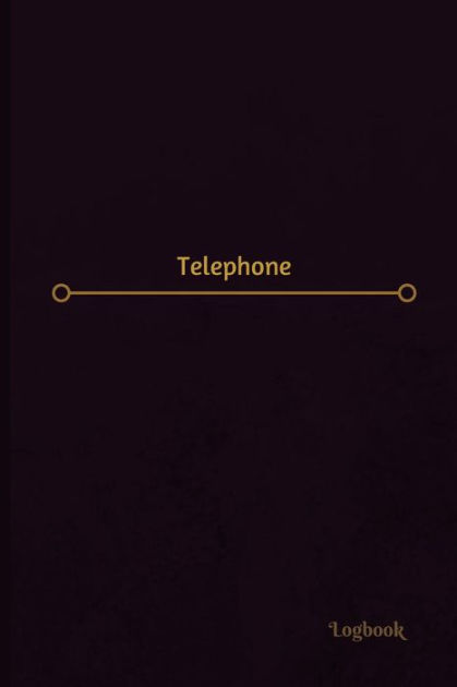 Telephone Log (Logbook, Journal - 120 pages, 6 x 9 inches