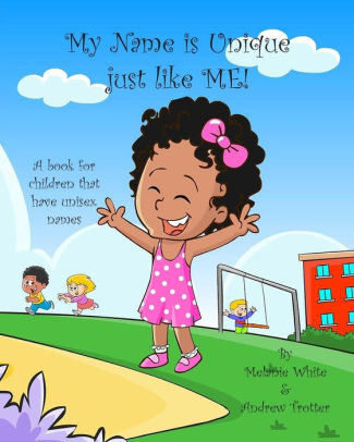 My Name is Unique Just Like Me A book for children with unisex