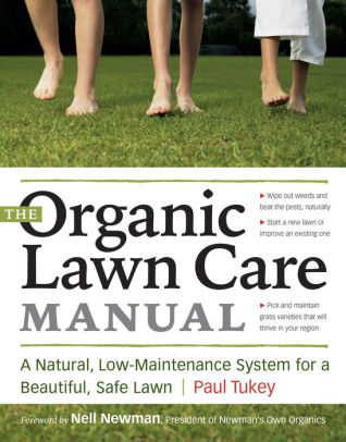 The Organic Lawn Care Manual by Paul Tukey, Nell Newman, Paperback
