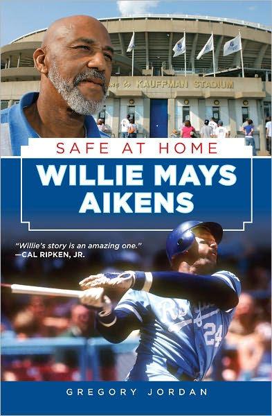 Willie Mays Aikens Safe at Home by Gregory Jordan, Hardcover