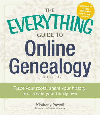 The Everything Guide to Online Genealogy A complete resource to - how to make a family tree book
