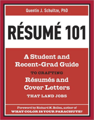 Resume 101 A Student and Recent-Grad Guide to Crafting Resumes and Cover  Letters that Land JobsPaperback
