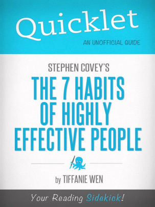 Quicklet on Stephen R Covey\u0027s The 7 Habits Of Highly Effective - 7 habits of highly effective people summary