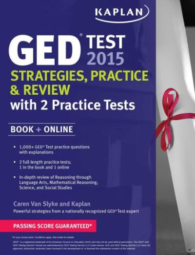 Kaplan GED Test 2015 Strategies, Practice, and Review with 2 Practice Tests: Book + Online by ...