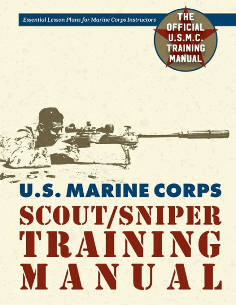 US Marine Corps Scout/Sniper Training Manual by Us Government