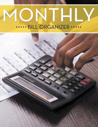 Monthly Bill Organizer by Speedy Publishing LLC, Paperback Barnes