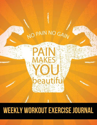 Weekly Workout Exercise Journal Pain Makes You Beautiful Design