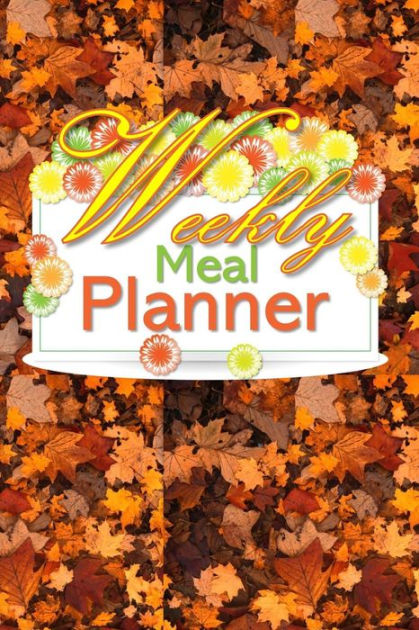 Weekly Meal Planner 52 Week Meal Planner Book - Plan Your Meals