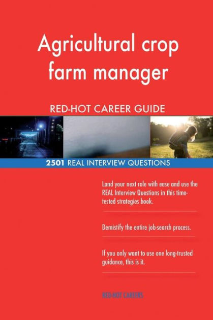Agricultural crop farm manager RED-HOT Career; 2501 REAL Interview