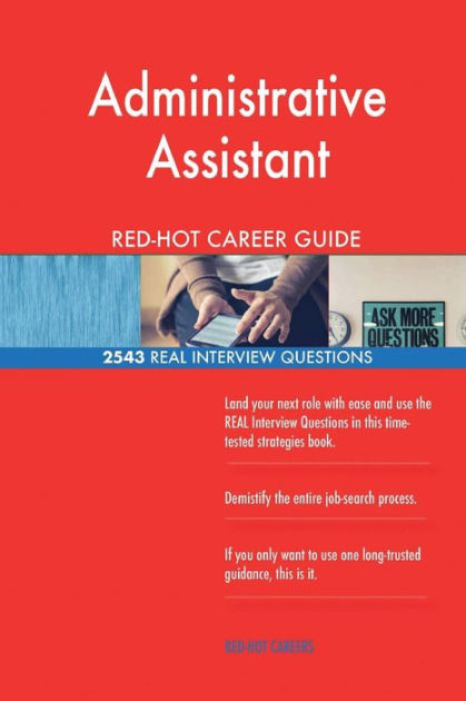 Administrative Assistant RED-HOT Career Guide; 2543 REAL Interview