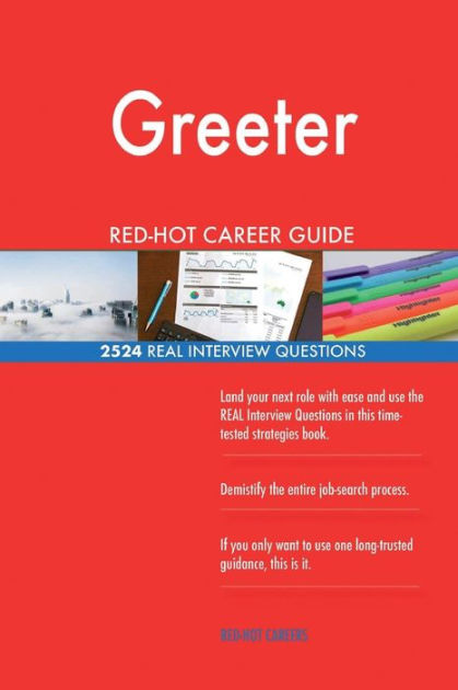 Greeter RED-HOT Career Guide; 2524 REAL Interview Questions by Red