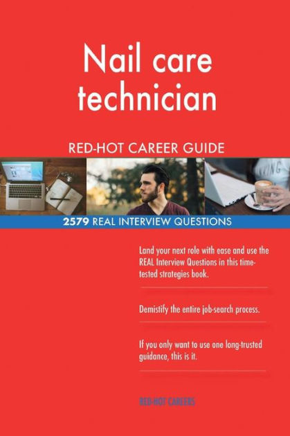 Nail care technician RED-HOT Career Guide; 2579 REAL Interview