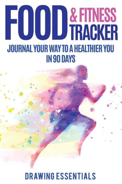 Food  Fitness Tracker Journal Your Way to a Healthier You in 90
