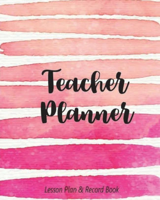 Teacher Planner Lesson Plan  Record Book (Pink Water Colour) 2018