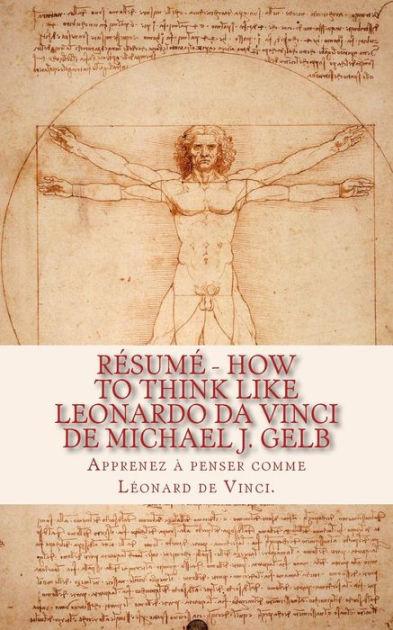 Résumé - How to Think Like Leonardo da Vinci de Michael J Gelb
