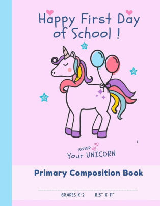 Happy First Day of School Primary Composition Book Grades K - 2