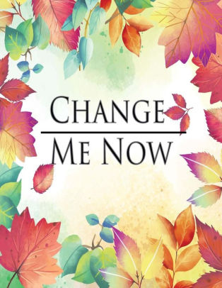 Change Me Now Daily Fitness Planner, Workout Log Book, Tracker and