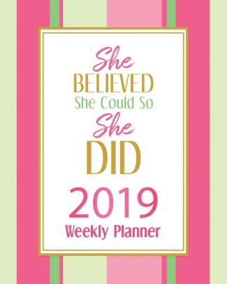 She Believed She Could So She Did-2019 Weekly Planner A Year - 365