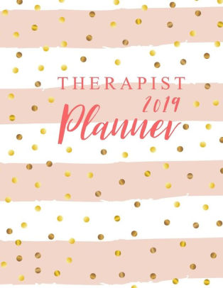 Therapist Planner 2019 52 Week Monday To Sunday 8AM To 9PM Hourly