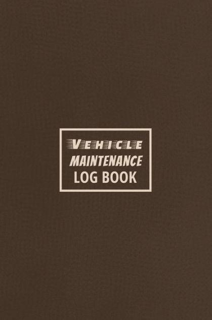 Vehicle Maintenance Log Book The Repair Or Maintenance Service