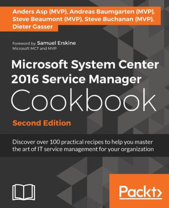 Microsoft System Center 2016 Service Manager Cookbook - Second