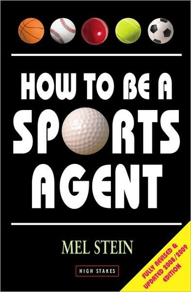 How to Be a Sports Agent by Mel Stein, Paperback Barnes  Noble®