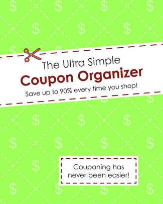 The Ultra Simple Coupon Organizer by Alex A Lluch, Other Format - coupon format