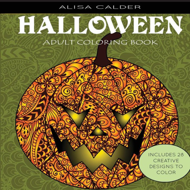 Adult Coloring Books Halloween Designs by Alisa Calder, Paperback