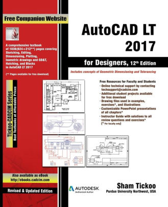 AutoCAD LT 2017 for Designers by Prof Sham Purdue University