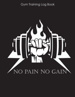 No Pain No Gain Gym Training Log Book Encourage Your Workout By