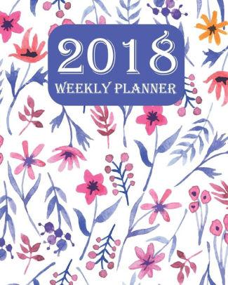 2018 Weekly Planner Calendar Schedule Organizer and Journal