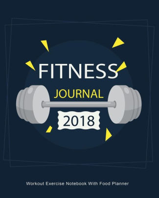 Fitness Journal 2018 Workout Exercise Notebook With Food Planner