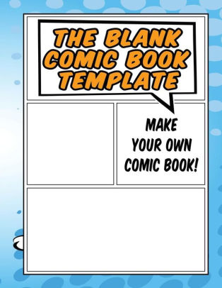 The Blank Comic Book Template - Make Your Own Comic Book For Kids
