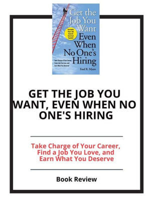 Get the Job You Want, Even When No One\u0027s Hiring Book Review by PCC